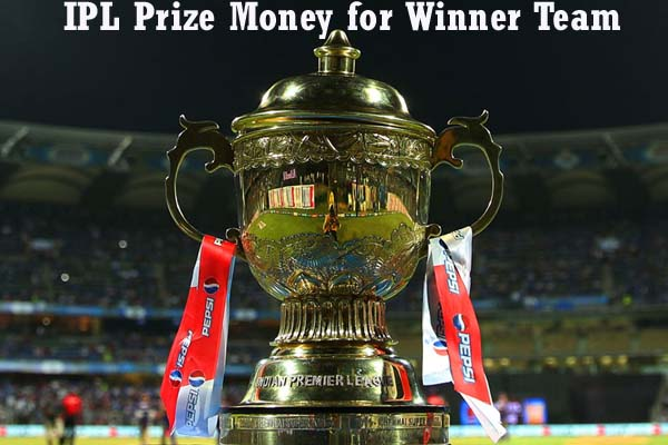 ipl-prize-money-for-winner-team